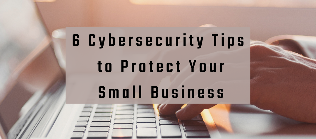 Cybersecurity Tips for Small Businesses