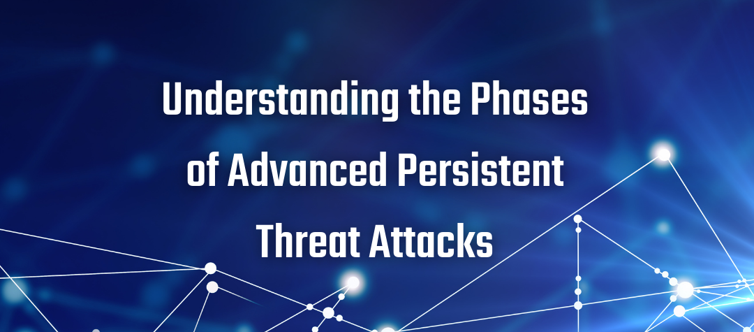 Phases of Advanced Persistent Threat Attacks