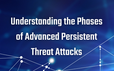 Understanding the Phases of Advanced Persistent Threat Attacks